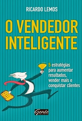 O vendedor inteligente * Ricardo Lemos