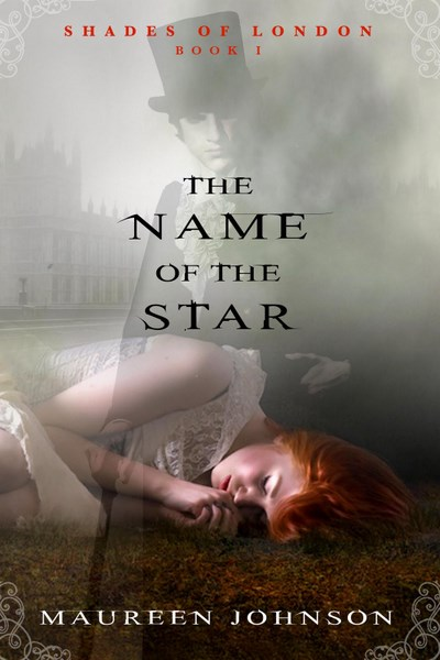 """(Reseña) The name of the star """"Shades of London 1""""- Maureen Johnson"""