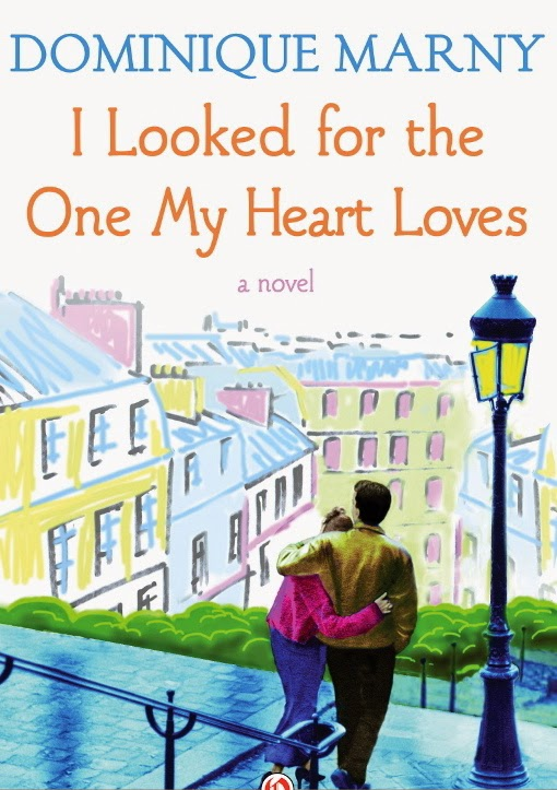 French Village Diaries France Book Tours review I Looked For The One My Heart Loves Dominique Marny Paris