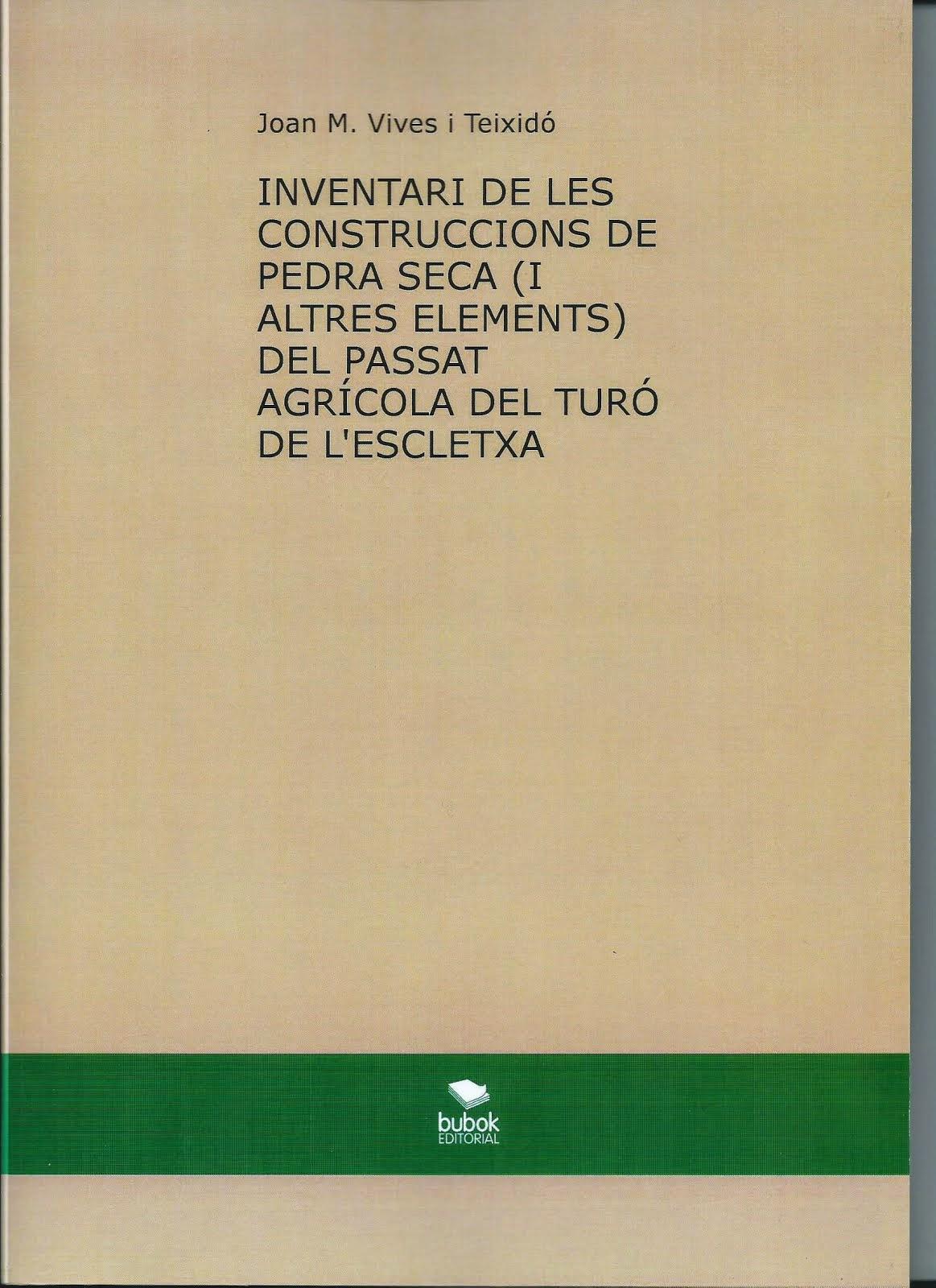 INVENTARI DE LES CONSTRUCCIONS DE PEDRA SECA DEL TURÓ DE L'ESCLETXA