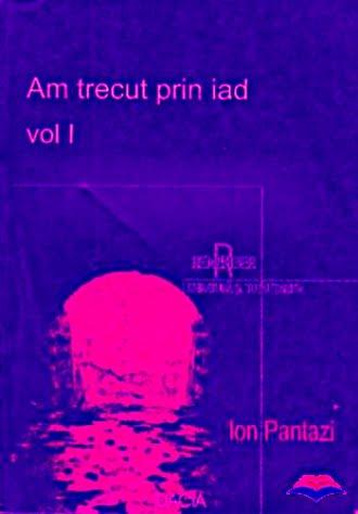 Ion Pantazi - Am trecut prin iad