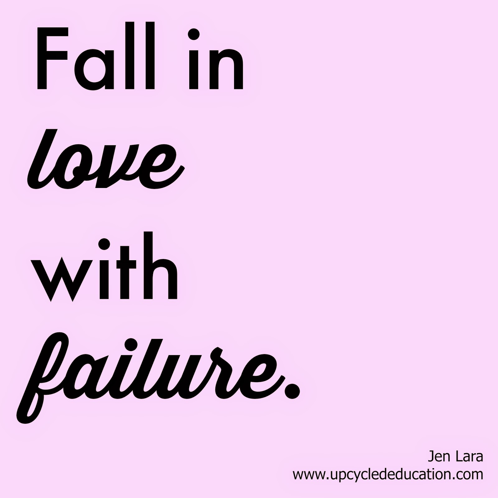 Fall in love with failure - Jen Lara