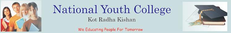 NATIONAL YOUTH COLLEGE-KOT RADHA KISHAN ( KASUR )