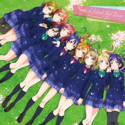 Nice Notes Of School Idol Days ~Curtain Call~   Love Live! The School Idol Movie    Original Soundtrack