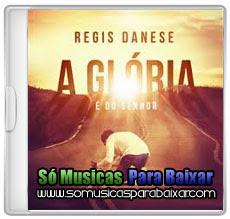 regis+denes+tua+gloria CD Regis Danese – A Glória é do Senhor (2013)