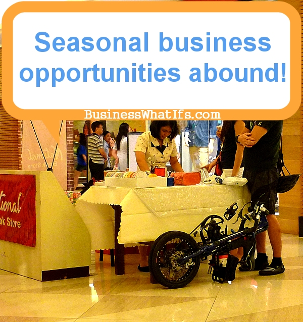 Seasonal Business Opportunities Abound!