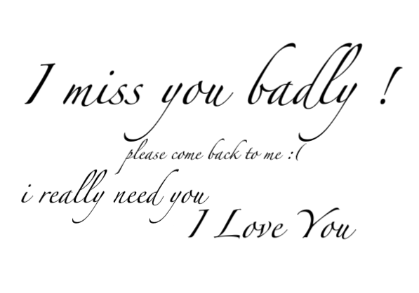 I Miss You Badly Quotes. QuotesGram