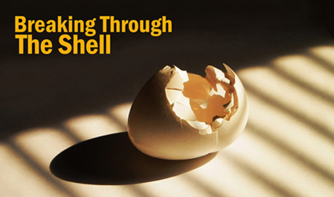 Breaking Through the Shell