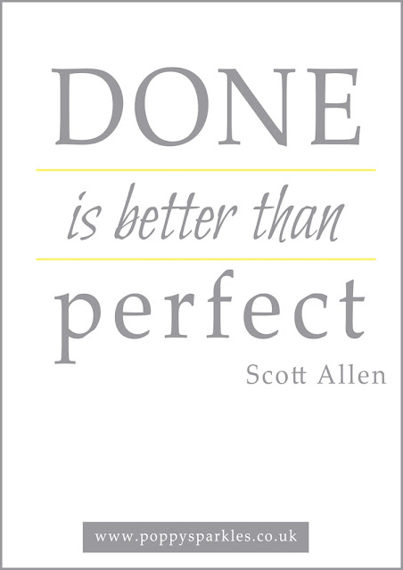 Done is better than perfect - Scott Allen quotation FREE to download and print from Poppy Sparkles