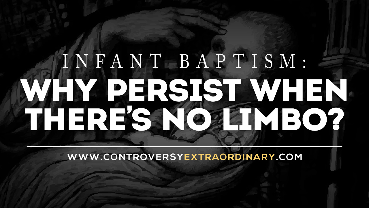 Infant Baptism: Why Persist When There's No Limbo?