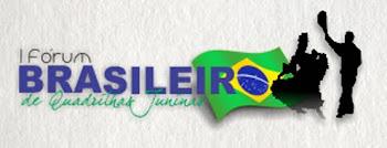1° FÓRUM BRASILEIRO DE QUADRILHAS JUNINAS