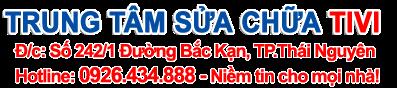 Trung Tâm Sửa Chữa Tivi Tại Thái Nguyên Uy tín 0926.434.888
