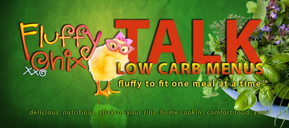 Fluffy Chix Talk Low Carb Menus