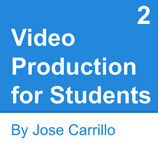 How to Make A Video, Part 2; Production by Jose Carrillo