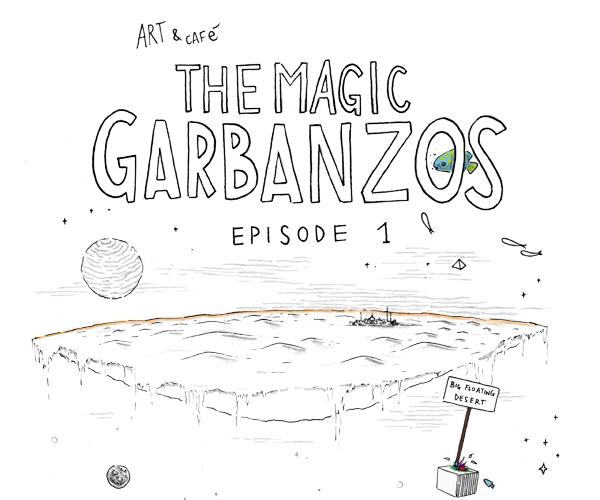 http://www.acquaspazio.net/2014/01/the-magic-garbanzos-episode-1.html