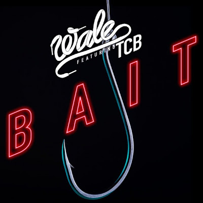 Photo Wale - Bait (feat. TCB) Picture & Image