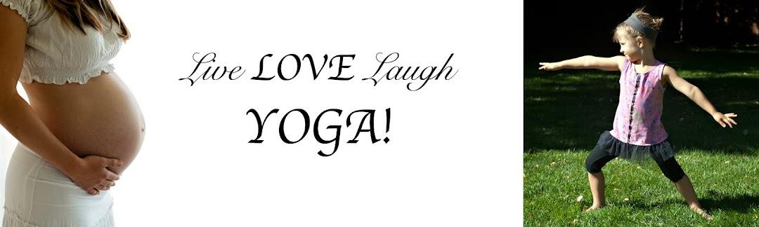 Live LOVE Laugh YOGA!
