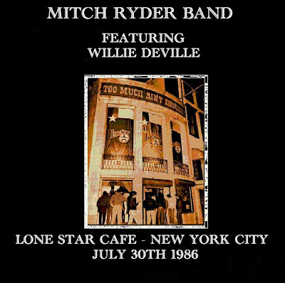 Mitch Ryder Band With Special Guest Willy DeVille - Lone Star Café - New York City - July 30th 1986