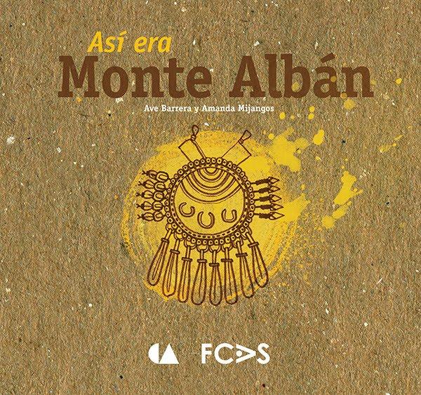 Así era Monte Albán
