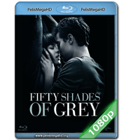 CINCUENTA SOMBRAS DE GREY (2015) UNRATED FULL 1080P HD MKV ESPAÑOL LATINO