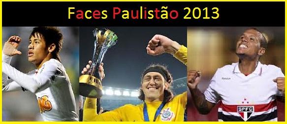 Faces Paulistão 2013