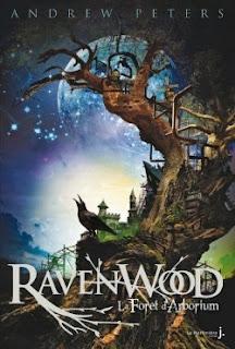 RAVENWOOD (Tome 1) LA FORÊT D'ARBORIUM de Andrew Peters Ravenwood