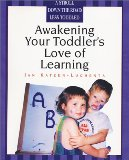 Awakening Your Toddler's Love of Learning on Amazon.com