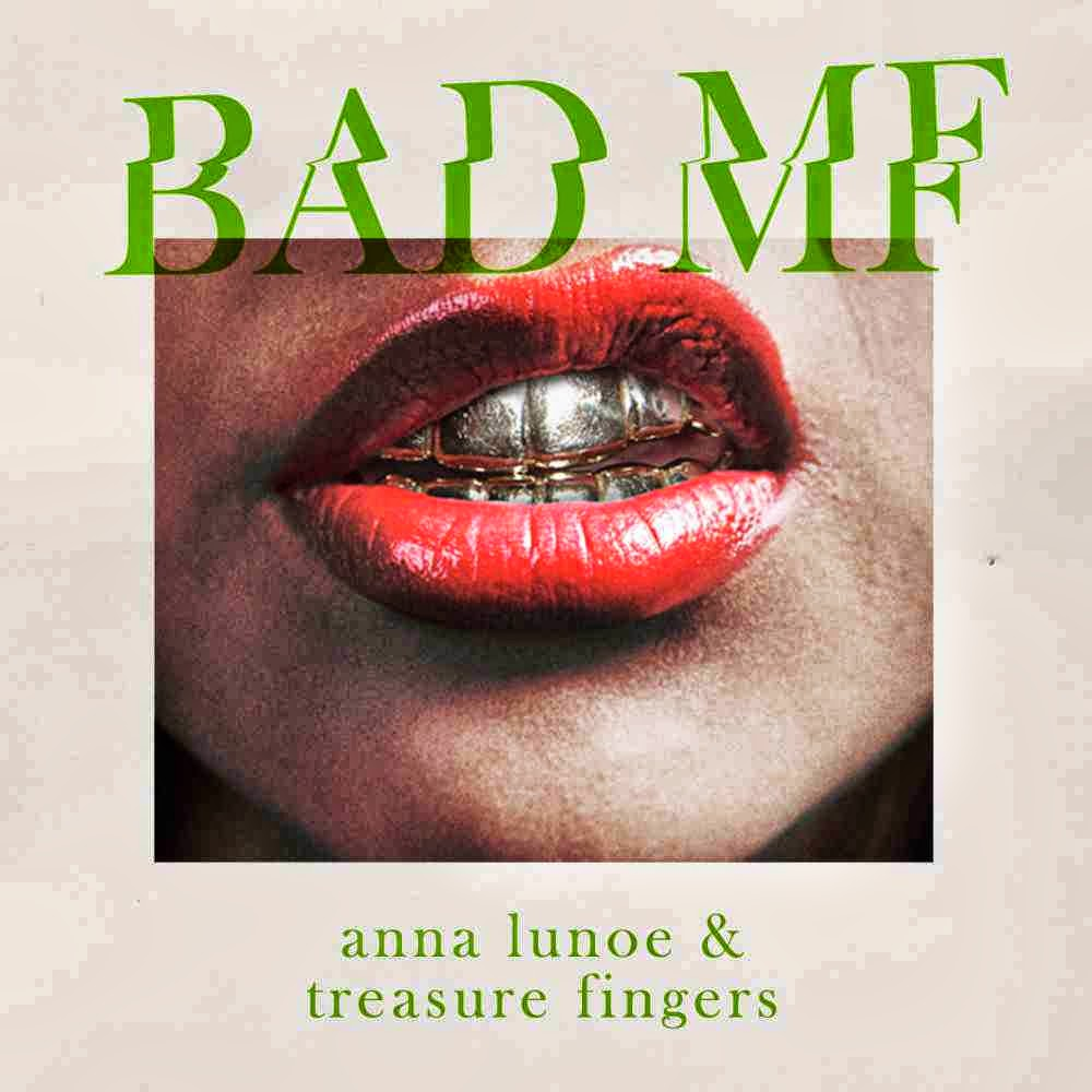 Treasure Fingers & Anna Lunoe - Bad MF