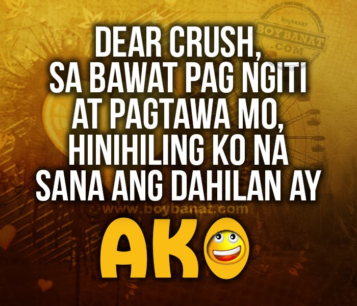 Image of: Patama Kay Dear Crush Love Quotes And Messages Is Collection Of Cute Tagalog Quotes About Crush That Can Ease The Stone That Had Been Sitting On Your Heart Whenever Boy Banat Dear Crush Quotes And Messages Boy Banat