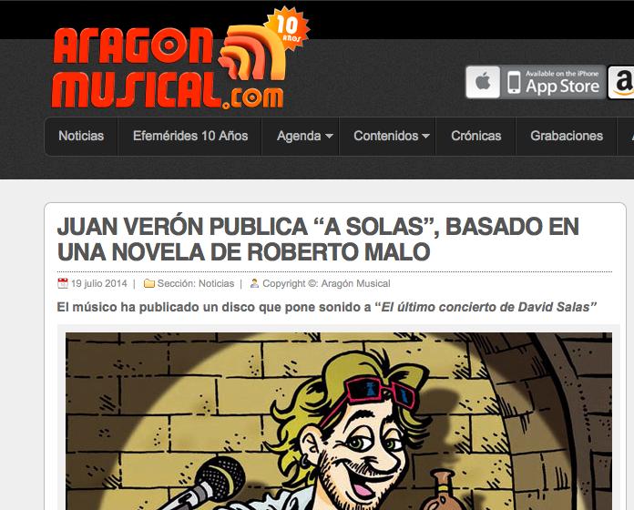 http://www.aragonmusical.com/2014/07/juan-veron-publica-a-solas-basado-en-una-novela-de-roberto-malo/