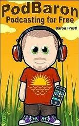 PodBaron: Podcasting for Free