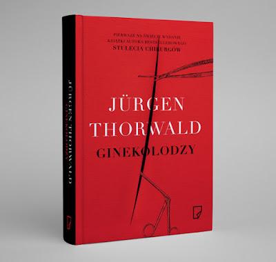 """J. Thorwald """"Ginekolodzy""""- horror, który trwał wieki."""