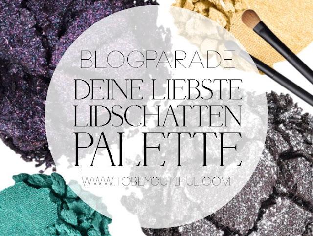 http://www.tobeyoutiful.com/2015/06/blogparade-liebste-lidschatten-palette.html