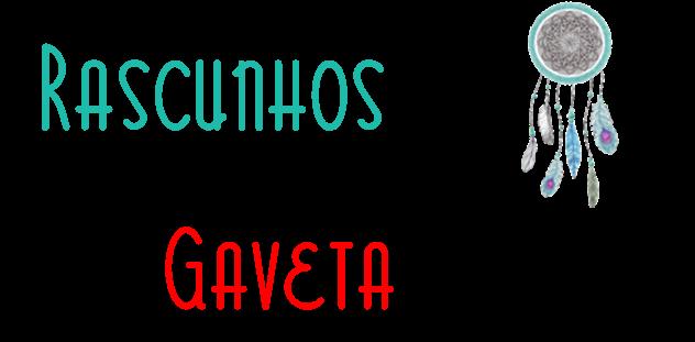Rascunhos na Gaveta .