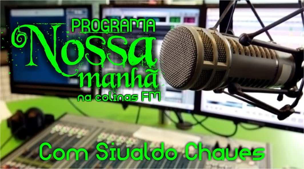 Programa Nossa Manhã na Colinas FM.