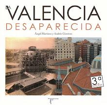 LA VALENCIA DESAPARECIDA (3ª edición). De venta en librerías.