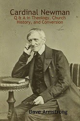 <b><i>Cardinal Newman: Q &amp; A in Theology, Church History, and Conversion</i></b>