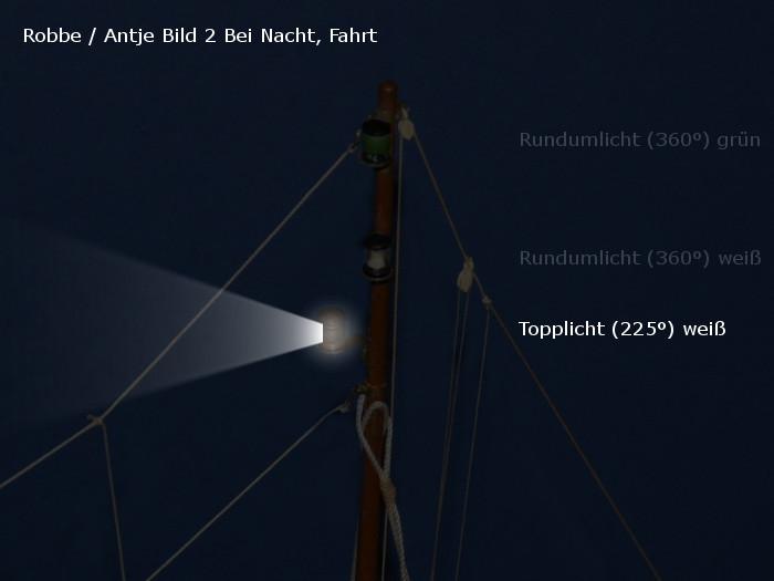 Antje von Robbe - Position der alten Beleuchtung - Topplicht und Rundumlicht - nach Bauplan - bei Nacht / Fahrt