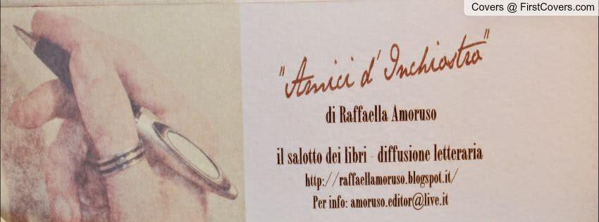 AMICI D'INCHIOSTRO  di Raffaella Amoruso - diffusione letteraria