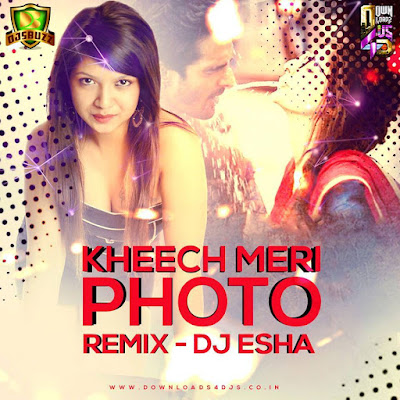 DJ Esha - Kheech Meri Photo (Remix)