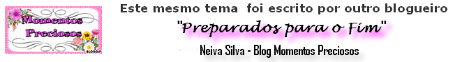 http://neiva-ady.blogspot.com.br/2015/04/preparados-para-o-fim_28.html