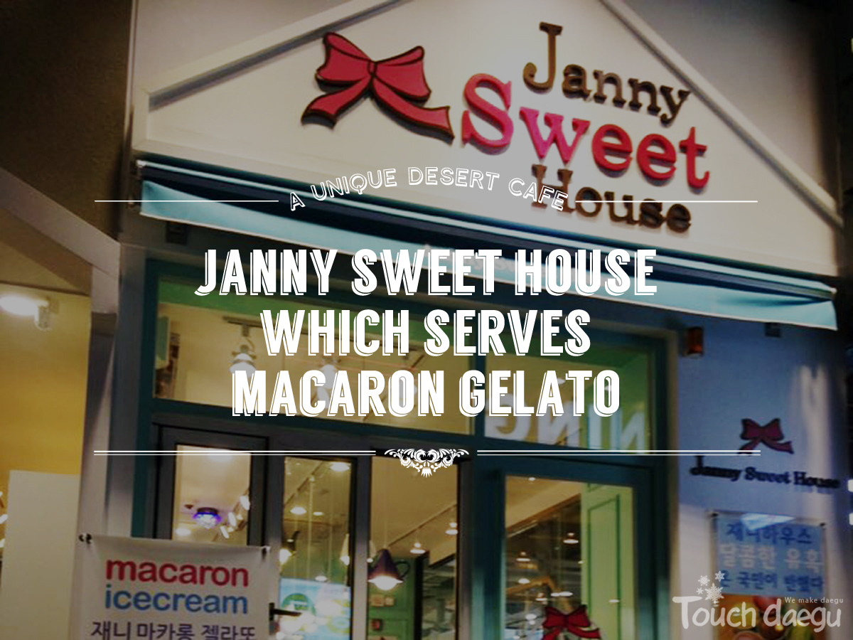Janny Sweet House, the Desert Cafe which Serves Macaron Gelato