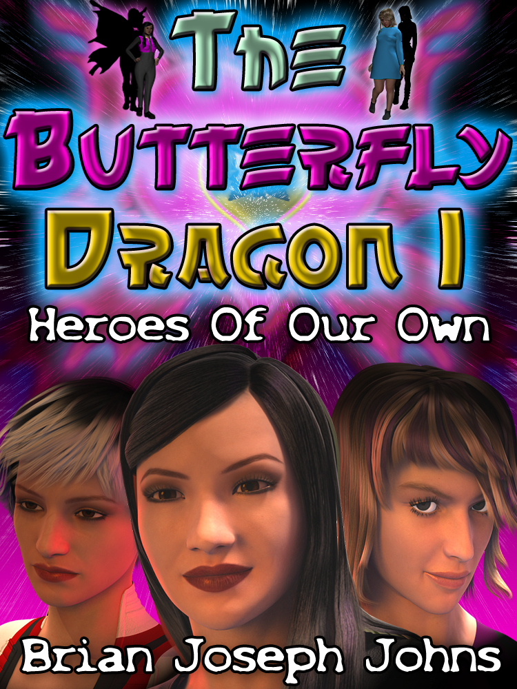 The Butterfly Dragon I: Heroes Of Our Own