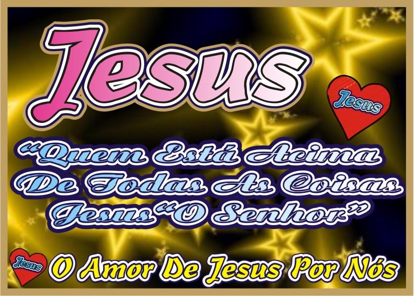 Jesus Quem Está Acima de Todas As Coisas