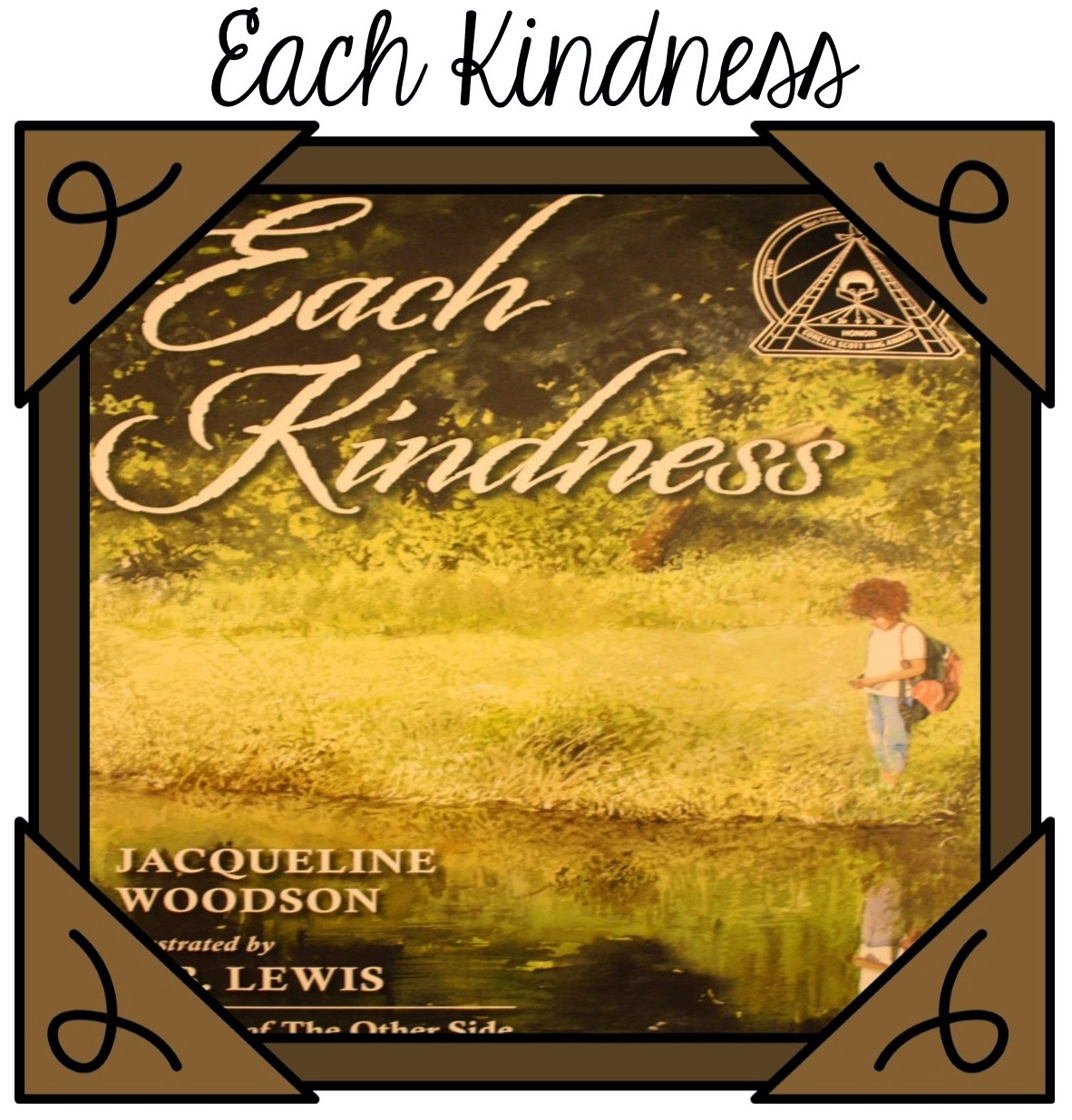 http://www.amazon.com/Each-Kindness-Addams-Award-Awards/dp/0399246525/ref=sr_1_1?ie=UTF8&qid=1421621416&sr=8-1&keywords=Each+Kindness