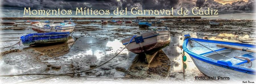 Momentos Miticos del Carnaval de Cadiz.