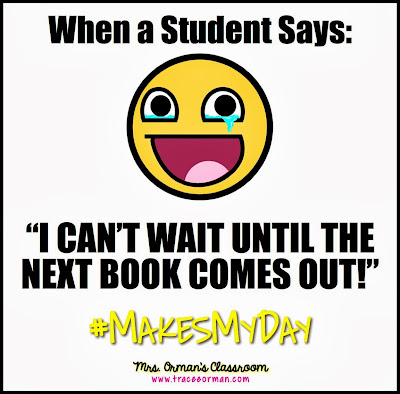 "When a student says: ""I can't wait until the next book comes out!"" #MakesMyDay"