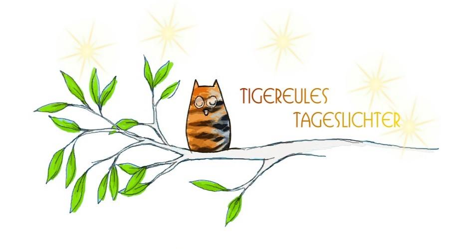 Tigereules Tageslichter