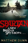 SPARTAN: A NEW BREED OF SPY IS BORN by Matthew Dunn