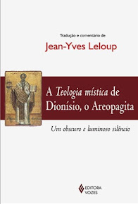 A TEOLOGIA MISTICA DE DIONISIO: UM OBSCURO E LUMINOSO SILENCIO – Jean-Yves Leloup
